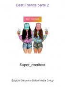 Super_escritora - Best Friends parte 2