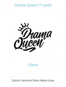 Elena - Drama Queen 1º parte