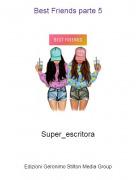 Super_escritora - Best Friends parte 5