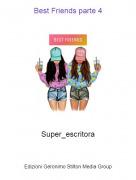 Super_escritora - Best Friends parte 4