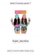 Super_escritora - Best Friends parte 7