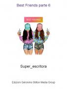 Super_escritora - Best Friends parte 6