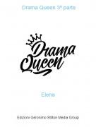 Elena - Drama Queen 3º parte
