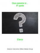 Elena - Que pasaria si...4º parte