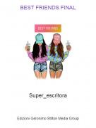 Super_escritora - BEST FRIENDS FINAL