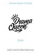 Elena - Drama Queen 2º parte