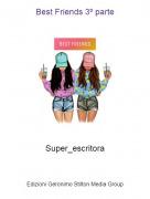 Super_escritora - Best Friends 3º parte