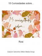 Rosi - 15 Curiosidades sobre...