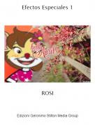 ROSI - Efectos Especiales 1