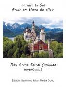 Rosi Arcos Socral (apellido inventado) - La elfa Li-SinAmor en tierra de elfos.