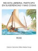ROSI - REVISTA LIBRERIA. PARTICIPO EN SUGERENCIAS Y MAS COSAS