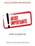 ROSI O ALARCOS - AVISO SUPER IMPORTANTE