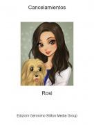 Rosi - Cancelamientos