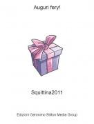 Squittina2011 - Auguri fery!