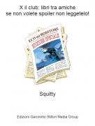 Squitty - X il club: libri tra amichese non volete spoiler non leggetelo!