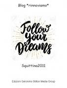 Squittina2011 - Blog *rinnoviamo*