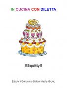 !!Squitty!! - IN CUCINA CON DILETTA