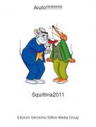 Squittina2011 - Aiuto!!!!!!!!!!!