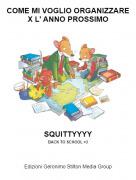 SQUITTYYYYBACK TO SCHOOL <3 - COME MI VOGLIO ORGANIZZARE X L' ANNO PROSSIMO