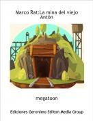 megatoon - Marco Rat:La mina del viejo Antón