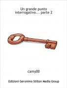 camy00 - Un grande punto interrogativo... parte 2