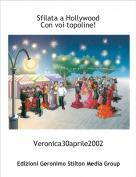 Veronica30aprile2002 - Sfilata a HollywoodCon voi topoline!