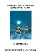 topomatildina - il mistero del sottomarino scomparso (1 PARTE)