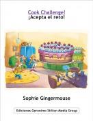 Sophie Gingermouse - Cook Challenge!¡Acepta el reto!