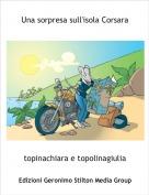 topinachiara e topolinagiulia - Una sorpresa sull'isola Corsara