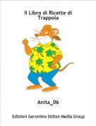 Anita_06 - Il Libro di Ricette di Trappola
