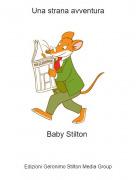 Baby Stilton - Una strana avventura