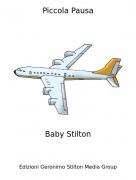 Baby Stilton - Piccola Pausa