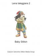 Baby Stilton - Lena taleggiara 2