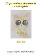 simi sim - Il gatto bianco che aveva le strisce gialle