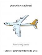 Ratilaia Quesosa - ¡Menudas vacaciones!