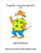 Signortopolazzi - Trappola, ricercato speciale! (3)