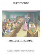 AMICA DEGLI ANIMALI - MI PRESENTO