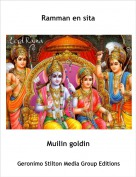 Muilin goldin - Ramman en sita