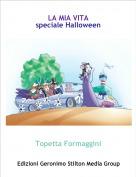 Topetta Formaggini - LA MIA VITA speciale Halloween