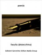 fasulla (@stecchina) - poesia