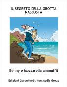 Benny e Mozzarella ammuffit - IL SEGRETO DELLA GROTTA NASCOSTA