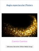 Cuenta Cuentos - Magia espectacular:Pósters