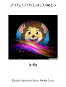 Irelia - 2º EFECTOS ESPECIALES