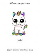 Irelia - #Concursopecorina