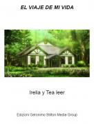 Irelia y Tea leer - EL VIAJE DE MI VIDA