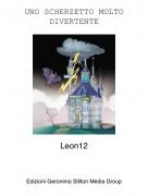 Leon12 - UNO SCHERZETTO MOLTO DIVERTENTE