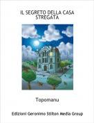 Topomanu - IL SEGRETO DELLA CASA STREGATA