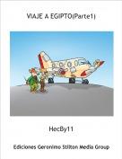 HecBy11 - VIAJE A EGIPTO(Parte1)