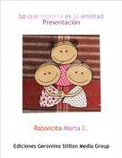 Ratoncita Marta C. - Lo que importa és la amistadPresentación