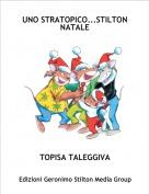 TOPISA TALEGGIVA - UNO STRATOPICO...STILTON NATALE